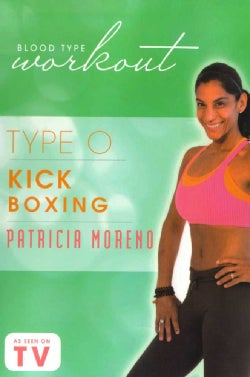 Blood Type Workout: Type O: Kickboxing with Patricia Moreno (DVD)