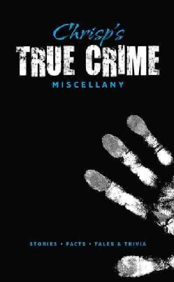 Chrisp's True Crime Miscellany (Hardcover)