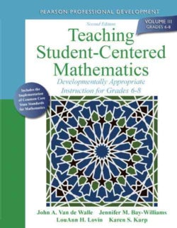 Teaching Student-Centered Mathematics: Developmentally Appropriate Instruction for Grades 6-8 (Paperback)