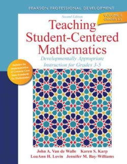 Teaching Student-Centered Mathematics: Developmentally Appropriate Instruction for Grades 3 - 5 (Paperback)