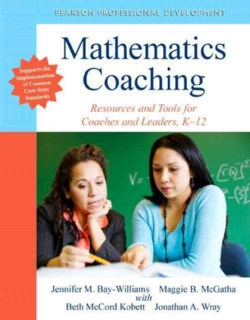 Mathematics Coaching: Resources and Tools for Coaches and Leaders, K-12 (Paperback)
