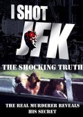 I Shot JFK: The Shocking Truth (DVD)