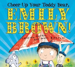 Cheer Up Your Teddy Bear, Emily Brown! (Paperback)