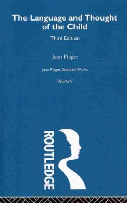 The Language and Thought of the Child (Paperback)