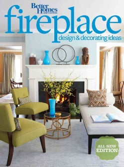 Better Homes and Gardens Fireplace Design & Decorating Ideas (Paperback)