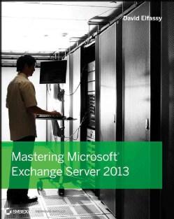 Mastering Microsoft Exchange Server 2013 (Paperback)
