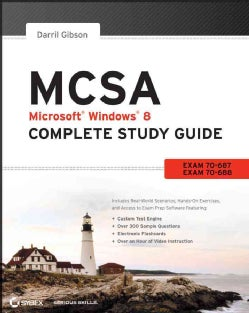 MCSA: Microsoft Windows 8 Complete Study Guide: Microsoft Windows 8.1 Complete Study Guide: Exams 70-687, 70-688,... (Paperback)