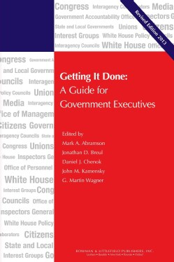Getting It Done: A Guide for Government Executives (Paperback)
