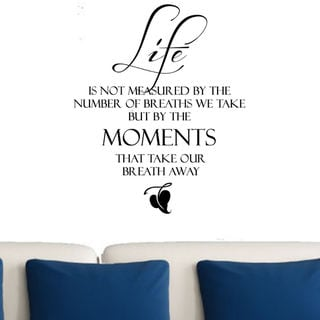 Life is Not Measured by the Number of Breaths We Take... Vinyl Wall Art Decal