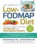 The Complete Low-Fodmap Diet: A Revolutionary Plan for Managing IBS and Other Digestive Disorders (Paperback)
