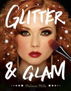 Glitter & Glam: Dazzling Makeup Tips for Date Night, Club Night, and Beyond (Paperback)
