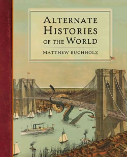 Alternate Histories of the World (Hardcover)