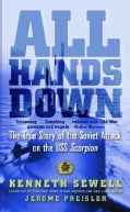 All Hands Down: The True Story of the Soviet Attack on the USS Scorpion (Paperback)