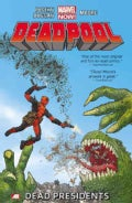 Deadpool 1: Dead Presidents (Paperback)