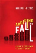 Avoiding the Fall: China's Economic Restructuring (Paperback)