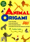 Animal Origami: Easy to Make, Fun and Fantasy, Pets and Zoo Animals, Features the New Unit Origami Method, Includ... (Paperback)