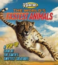 The World's Fastest Animals: A Pop-Up Look at the Earth's Swiftest Creatures (Hardcover)