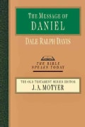 The Message of Daniel: His Kingdom Cannot Fail (Paperback)
