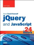Sams Teach Yourself jQuery and JavaScript in 24 Hours (Paperback)