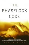 The Phaselock Code: Through Time, Death and Reality, the Metaphysical Adventures of Man (Paperback)