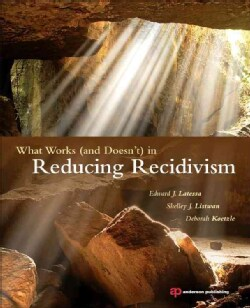 What Works (And Doesn't) in Reducing Recidivism (Paperback)