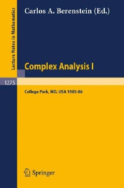 Complex Analysis I: Proceedings of the Special Year Held at the University of Maryland, College Park, 1985-86 (Paperback)