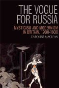 Vogue for Russia: Mysticism and Modernism in Britain, 1900-1930 (Hardcover)