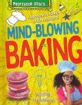 Professor Cook's Mind-Blowing Baking (Hardcover)