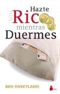 Hazte rico mientras duermes / Grow Rich While You Sleep (Paperback)