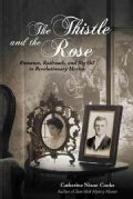 The Thistle and the Rose: Romance, Railroads, and Big Oil in Revolutionary Mexico (Paperback)
