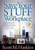 Save Your Stuff in the Workplace: How to Protect & Save Employee Possessions, Collectables, Memorabilia, Artwork ... (Paperback)