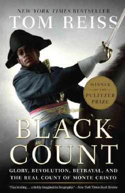 The Black Count: Glory, Revolution, Betrayal, and the Real Count of Monte Cristo (Paperback)