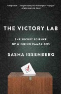 The Victory Lab: The Secret Science of Winning Campaigns (Paperback)