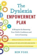 The Dyslexia Empowerment Plan: A Blueprint for Renewing Your Child's Confidence and Love of Learning (Hardcover)