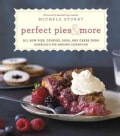 Perfect Pies & More: All New Pies, Cookies, Bars, and Cakes from America's Pie-Baking Champion (Hardcover)