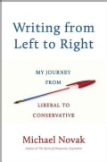 Writing from Left to Right: My Journey from Liberal to Conservative (Hardcover)