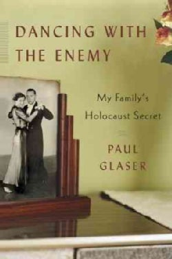 Dancing with the Enemy: My Family's Holocaust Secret (Hardcover)