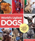 World's Ugliest Dogs: The Official World's Ugliest Dog Contest Book (Paperback)