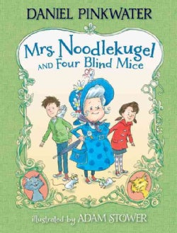 Mrs. Noodlekugel and Four Blind Mice (Hardcover)