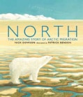 North: The Amazing Story of Arctic Migration (Paperback)