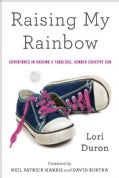 Raising My Rainbow: Adventures in Raising a Fabulous, Gender Creative Son (Paperback)