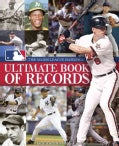 The Major League Baseball Ultimate Book of Records: An Official Mlb Publication (Hardcover)