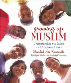 Growing Up Muslim: Understanding the Beliefs and Practices of Islam (CD-Audio)