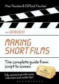 Making Short Films: The complete guide from script to screen (Paperback)