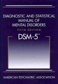 Diagnostic and Statistical Manual of Mental Disorders: Dsm-5 (Hardcover)