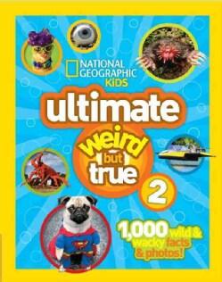 Ultimate Weird But True 2: 1,000 Wild & Wacky Facts & Photos! (Hardcover)