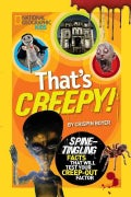 That's Creepy!: Spine-Tingling Facts That Will Test Your Creep-Out Factor (Hardcover)