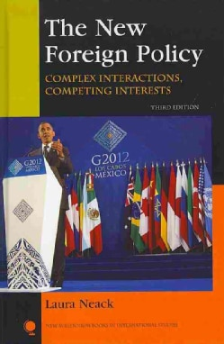 The New Foreign Policy: Complex Interactions, Competing Interests (Hardcover)