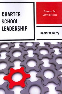 Charter School Leadership: Elements for School Success (Paperback)