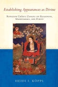 Establishing Appearances As Divine: Rongzom Chokyi Zangpo on Reasoning, Madhyamaka, and Purity (Paperback)